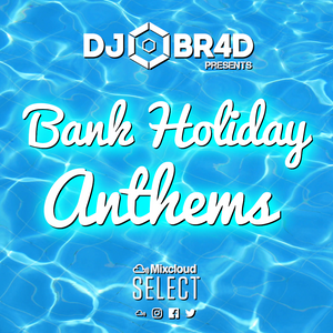 Bank Holiday Anthems - House & Dance Mix