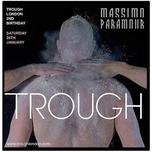 TROUGH LONDON 2ND BIRTHDAY podcast - Massimo Paramour