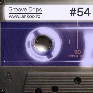 Groove Drips episode 54