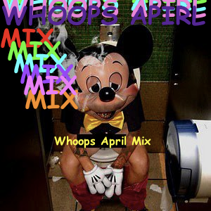 Whoops April Mix (2011)