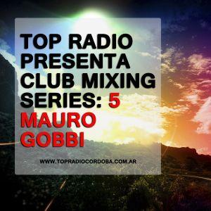 Top Radio Presenta: Club Mixing vol 5 - Mauro Gobbi