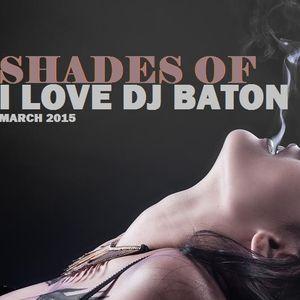 I LOVE DJ BATON - SHADES OF ILOVEDJBATON