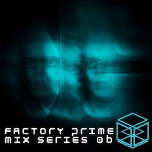 Factory Prime Mix Series 006   Florian Munkt