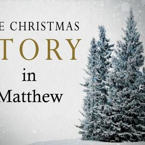Christmas Through the Gospels - Matthew - Audio