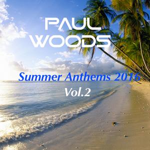Paul Woods - Summer Anthems 2016 Vol.2 (Club Mix)