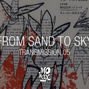 FROM SAND TO SKY: TRANSMISSION 05