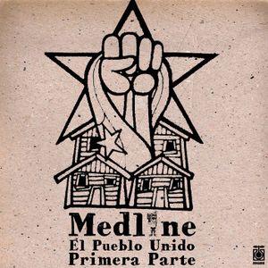 Medline - El Pueblo Unido Primera Parte