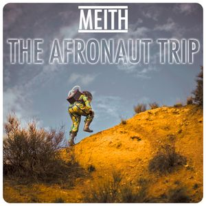 Meith Radioshow- The Afronaut Trip VOL 01
