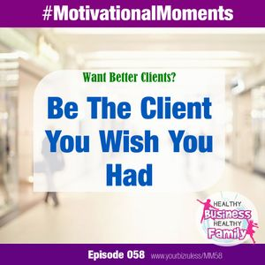 Be The Client You Wish You Had