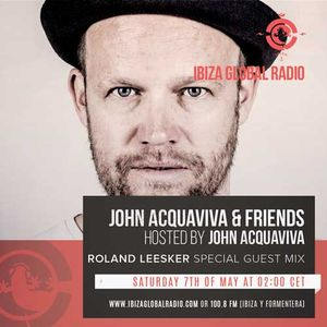 John Acquaviva & Friends with guest mix by Roland Leesker