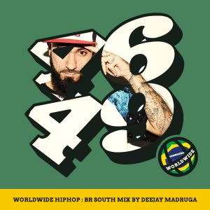 WorldWide HipHop: BR South Mix by Deejay Madruga