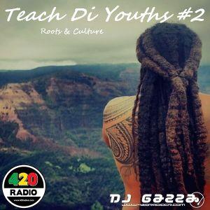Teach Di Youths #2 (By Dj Gazza)