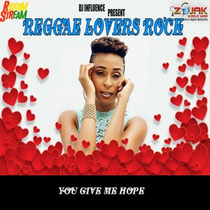 NEW REGGAE LOVERS ROCK( APRIL 2019) YOU GIVE ME HOPE MIX BY