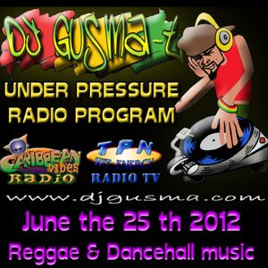 UNDER PRESSURE Reggae Radio Program (June the 25th)