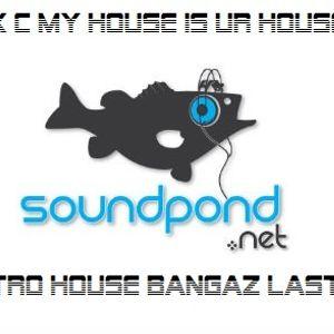 "DJ Nik C ""My House Is Ur House"" Ep 3 Last Hr Electro House Bangaz"