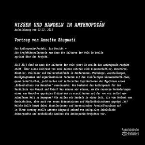 Annette Bhagwati - Wissen und Handeln im Anthropozän - Eine Veranstaltung der Autodidaktischen Initi