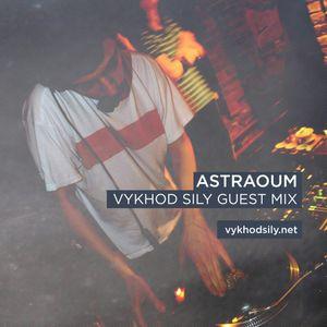 Vykhod Sily Podcast - Astraoum Guest MIx