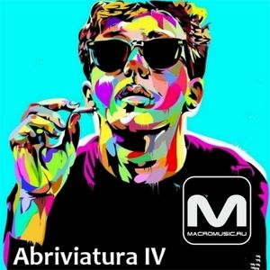 Abriviatura IV - Special Mix For Macromusic