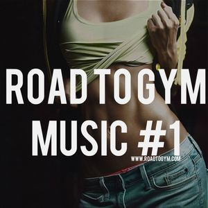 Road To Gym Music #1