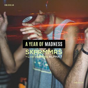 A YEAR OF MADNESS Mixed by: SKFRMMRS + Alpha 7