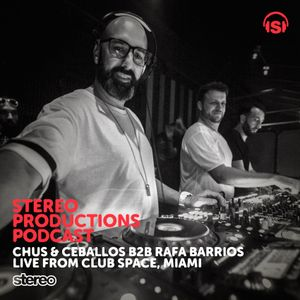 WEEK08_16 Chus & Ceballos b2b Rafa Barrios Live from Space Miami (2 HOURS)