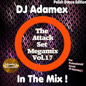 DJ Adamex - The Attack Set Megamix Vol.17 (Polish Dance Edition)