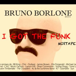 Bruno Borlone - I Got The Funk (Mixtape)
