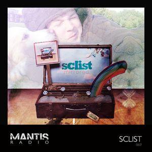 Mantis Radio 069 + Sclist
