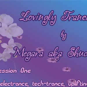 Lovingly Trance Music session one
