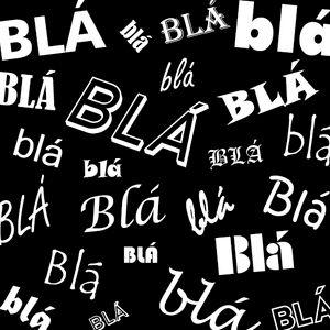 Blá, Blá, Blá | 11.07.2014