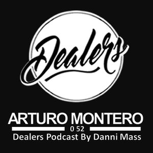 Dealers Podcast 052 Arturo Montero