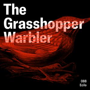 Heron presents: The Grasshopper Warbler 088 w/ Ecilo