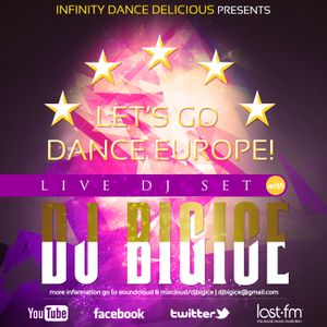 DJ BiGiCE - LET'S GO  DANCE EUROPE! (DJ SET)