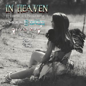 DJ Vampire & Pretty Boy Acid B2B - In Heaven Episode 6