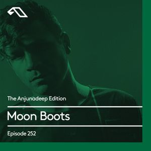 The Anjunadeep Edition 252 with Moon Boots