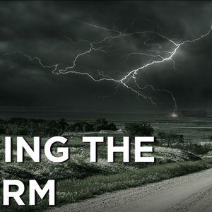 Facing the Storm Pt 2