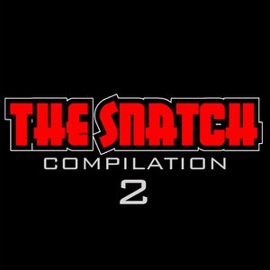 THE SNATCH COMPILATION VOL. 2