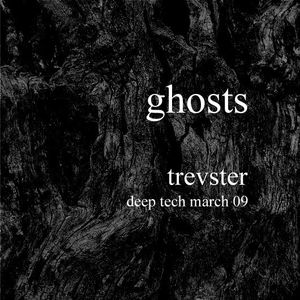 ghosts deep tech by trevster (224kbps)