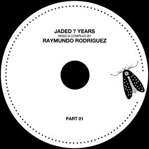 Raymundo Rodriguez Jaded 7 year Anniversary mix part 1