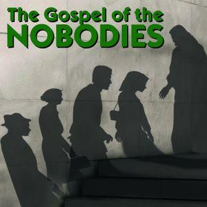 The Gospel of the Nobodies