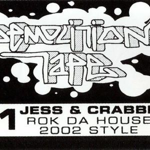 Jess & Crabbe - Demolition Tape #1 - Rok Da House 2002 Style Side B