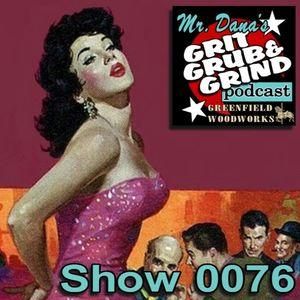 Mr. Dana's GRIT GRUB & GRIND Show 0076