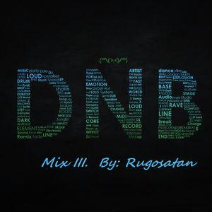 Drum & Bass Mix 3 By: Rugosatan
