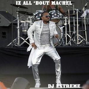 Iz All 'Bout Machel