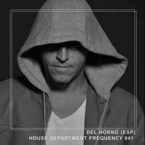 House Department Frequency #041 featuring Del Horno (ESP)