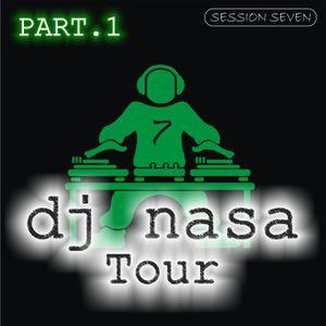 Dj Nasa Tour - Session Seven ( Part. 1 )