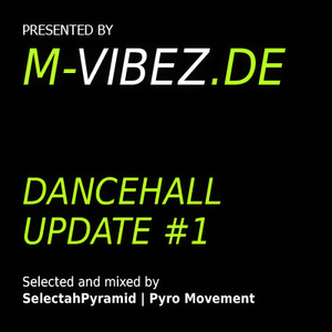 SelectahPyramid - Dancehall Update #1