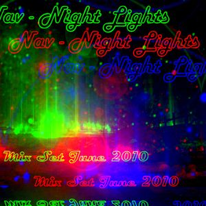 Nav - Night Lights - Mix Set June 2010