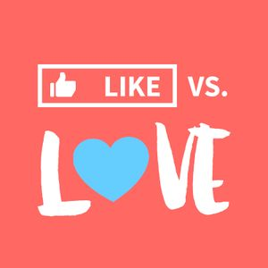 Like vs. Love : Week 3