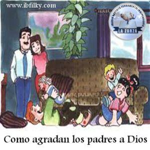 Como agradan los padres a Dios